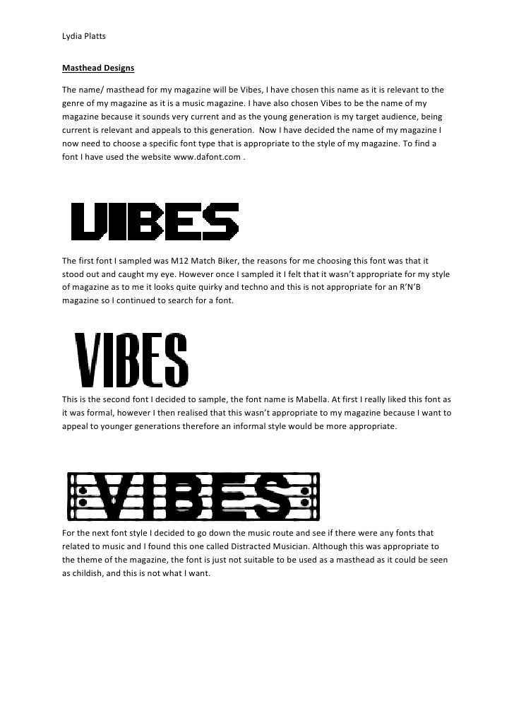 Lydia PlattsMasthead DesignsThe name/ masthead for my magazine will be Vibes, I have chosen this name as it is relevant to...