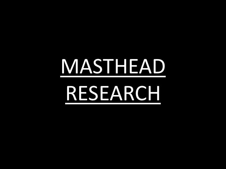 Masthead research