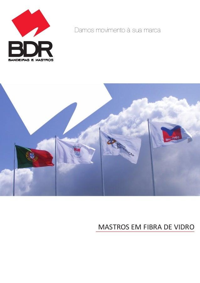 MASTROS EM FIBRA DE VIDRO Damos movimento à sua marca