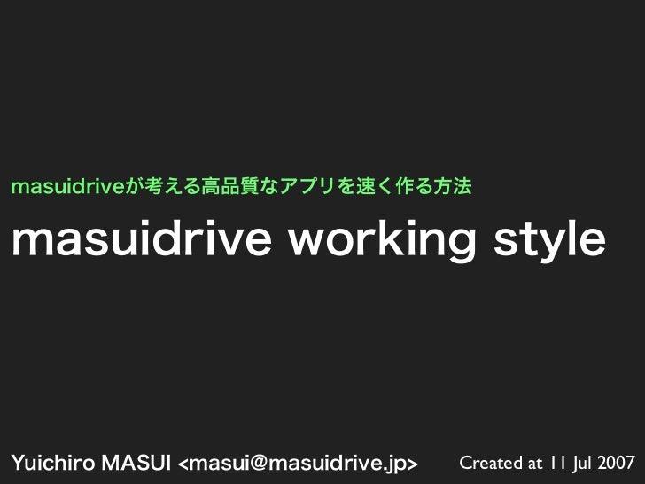 Masuidrive Working Style