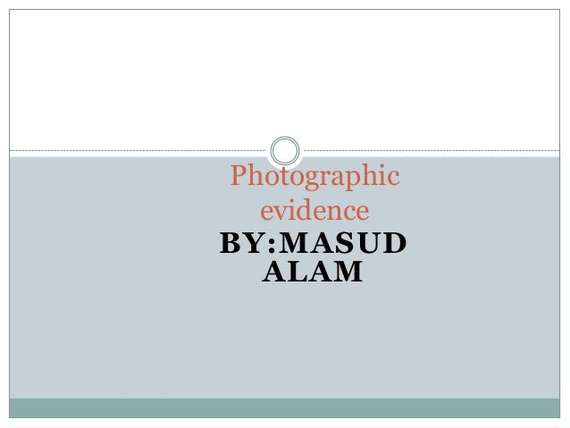 Photographic evidence BY:MASUD ALAM