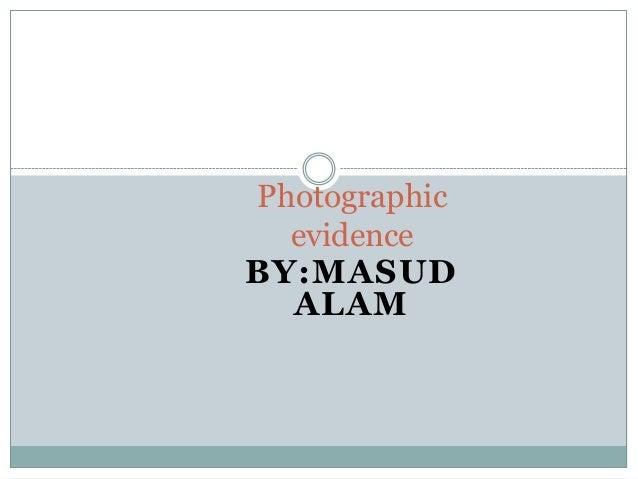 Photographic Evidence - Masud