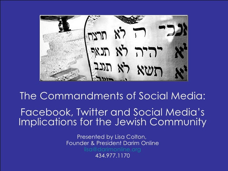 The Commandments of Social Media: Facebook, Twitter and Social Media's Implications for the Jewish Community Presented by ...