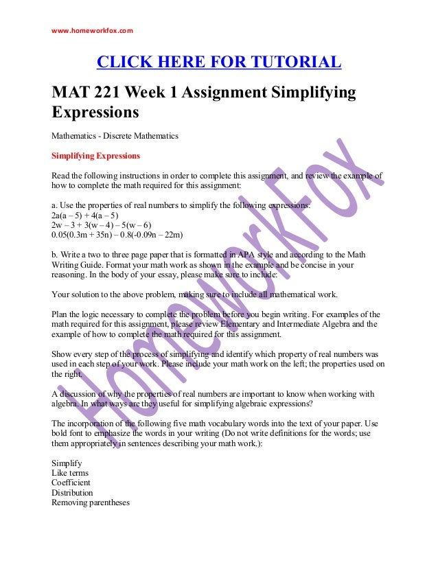 mat 221 week 1 assignment simplifying This pack of mat 221 week 1 assignment 1 simplifying expressions shows the solutions to the following problems: read the following instructions in order to [.