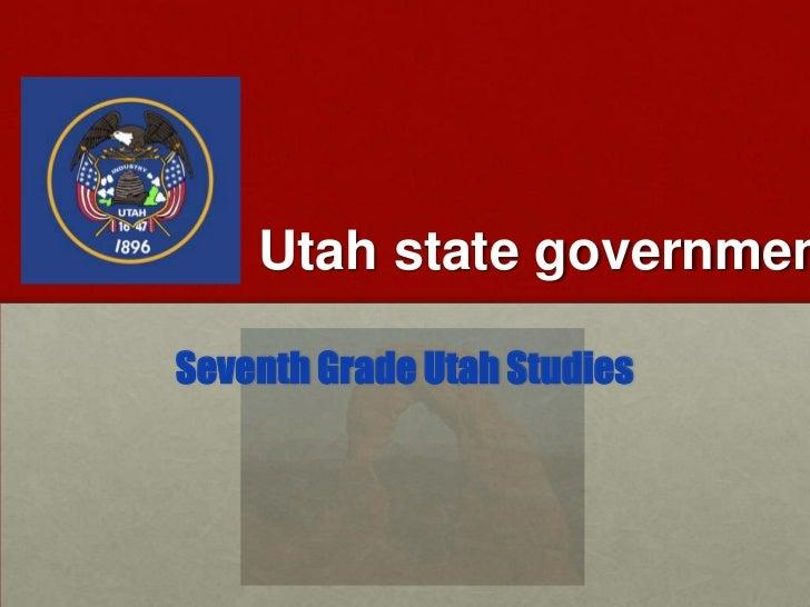 Utah state government<br />Seventh Grade Utah Studies<br />
