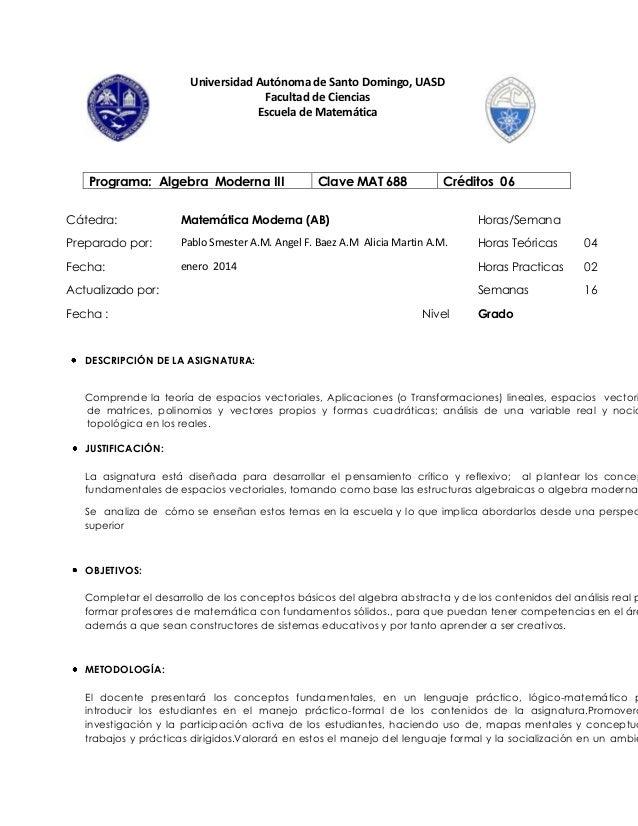 Universidad Autónoma de Santo Domingo, UASD Facultad de Ciencias Escuela de Matemática  Programa: Algebra Moderna III  Cla...
