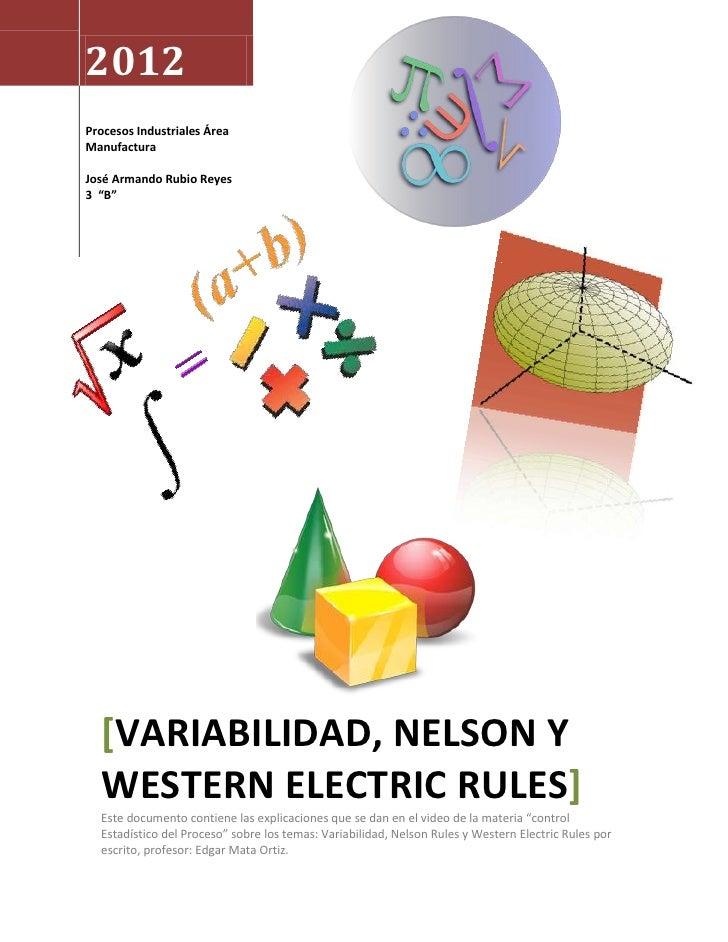 """2012Procesos Industriales ÁreaManufacturaJosé Armando Rubio Reyes3 """"B""""  [VARIABILIDAD, NELSON Y  WESTERN ELECTRIC RULES]  ..."""
