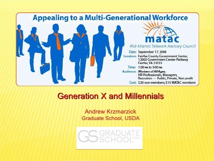 Generation X and Millennials Andrew Krzmarzick Graduate School, USDA