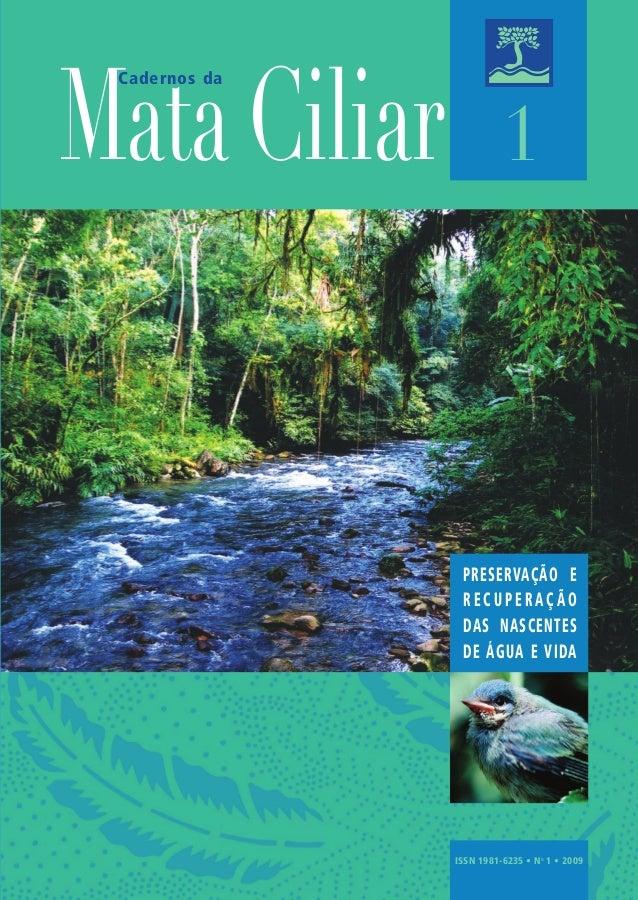 Cad. Mata Ciliar, São Paulo, no 1, 2009 4 SECRETARIA DO MEIO AMBIENTE Cad. Mata Ciliar, São Paulo, no 1, 2009 1 MataCiliar...