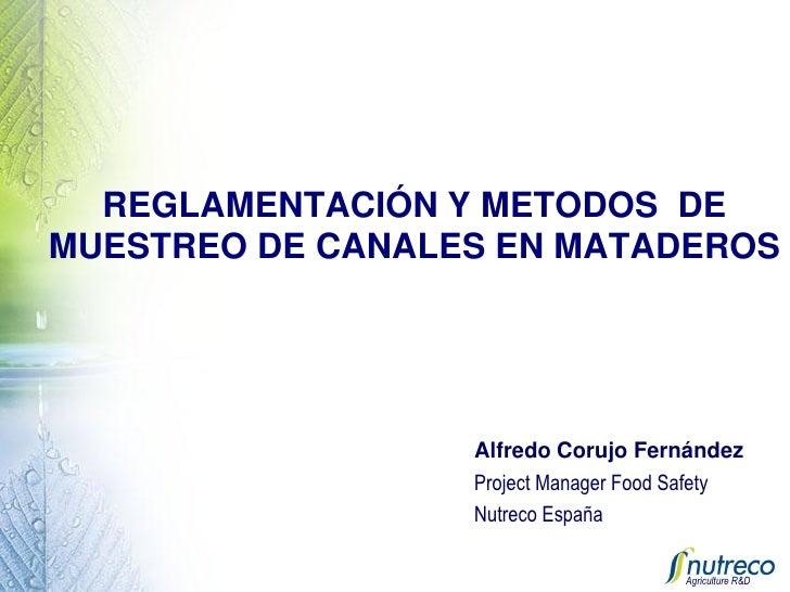 REGLAMENTACIÓN Y METODOS DE MUESTREO DE CANALES EN MATADEROS                       Alfredo Corujo Fernández               ...