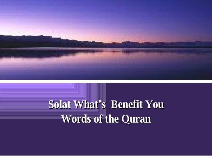 Solat What's  Benefit You Words of the Quran