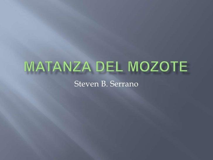 Matanza del mozote<br />Steven B. Serrano<br />