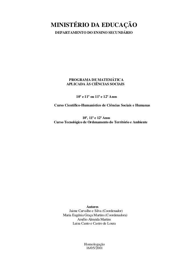 MINISTÉRIO DA EDUCAÇÃO DEPARTAMENTO DO ENSINO SECUNDÁRIO  PROGRAMA DE MATEMÁTICA APLICADA ÀS CIÊNCIAS SOCIAIS  10º e 11º o...