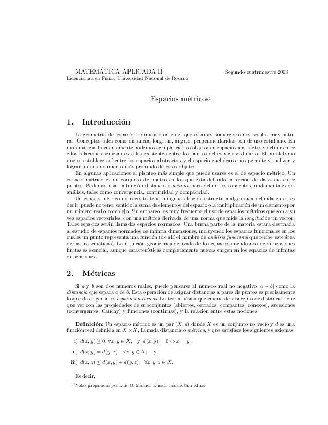MATEM´ATICA APLICADA II Segundo cuatrimestre 2003 Licenciatura en F´ısica, Universidad Nacional de Rosario Espacios m´etri...
