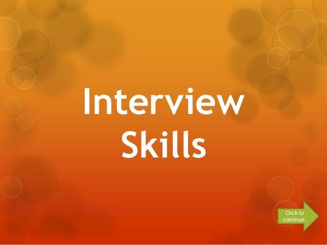 InterviewSkillsClick tocontinue.