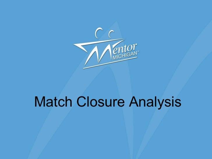 Match Closure Analysis