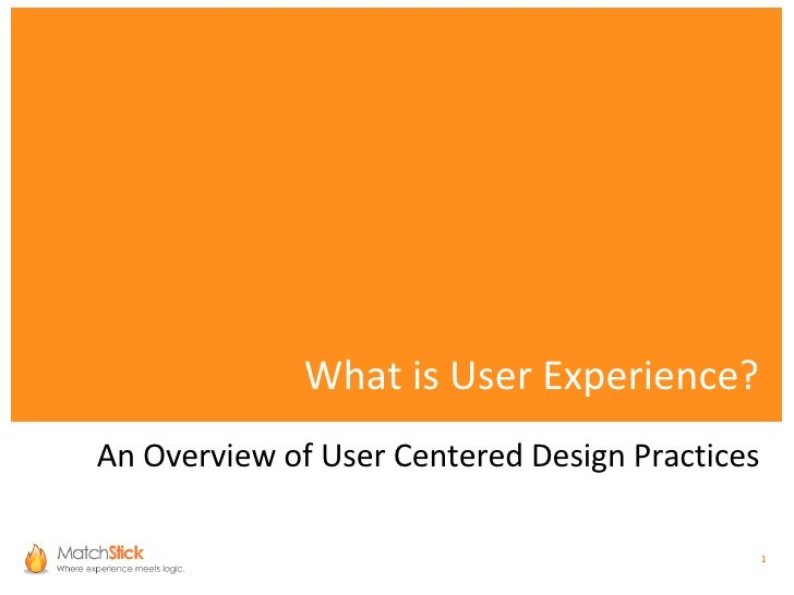 What is User Experience? An Overview of User Centered Design Practices