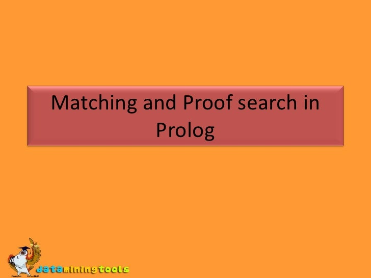 PROLOG: Matching And Proof Search In Prolog