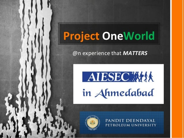 Project OneWorld @n experience that MATTERS