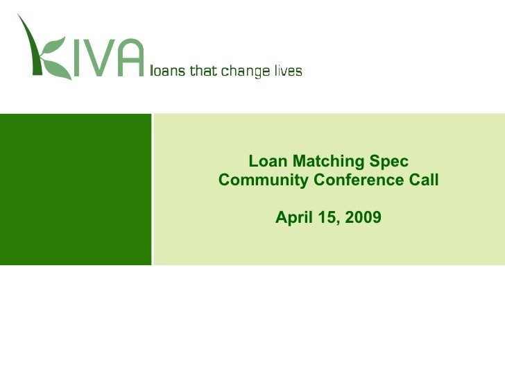 Loan Matching Spec Community Conference Call April 15, 2009