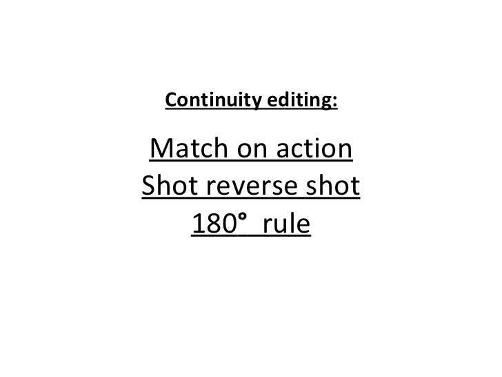 match on action  180 rule  shot reverse shot