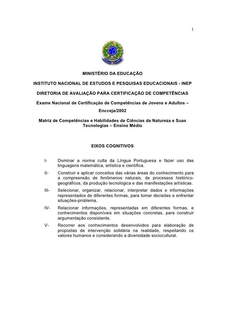 1                            MINISTÉRIO DA EDUCAÇÃO  INSTITUTO NACIONAL DE ESTUDOS E PESQUISAS EDUCACIONAIS - INEP   DIRET...