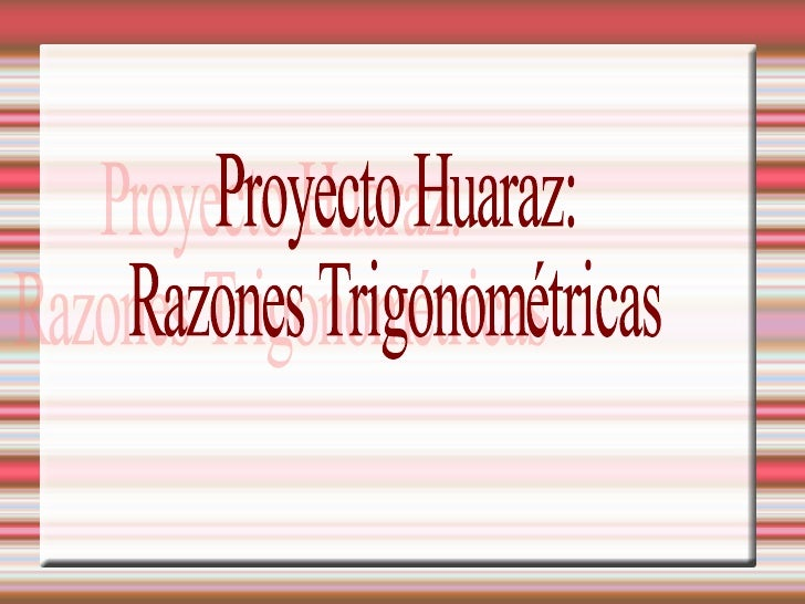 Proyecto Huaraz: Razones Trigonométricas
