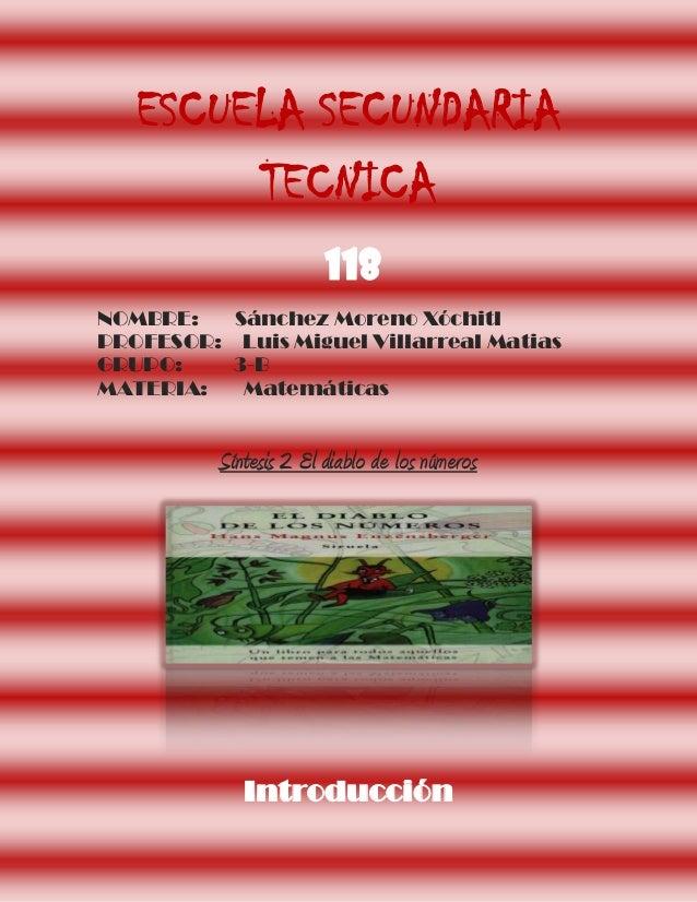ESCUELA SECUNDARIA        TECNICA                        118NOMBRE:   Sánchez Moreno XóchitlPROFESOR: Luis Miguel Villarre...