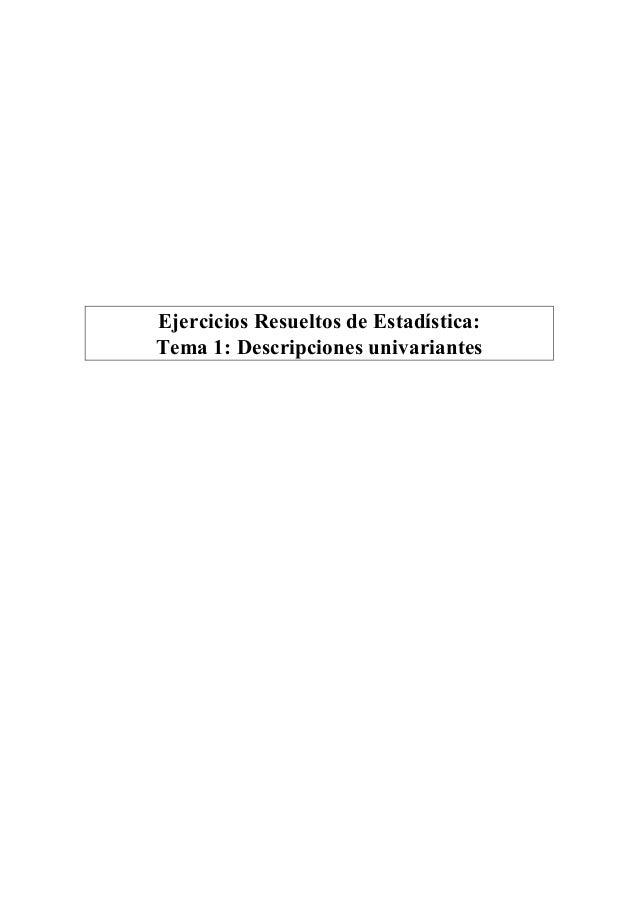 Ejercicios Resueltos de Estadística:  Tema 1: Descripciones univariantes