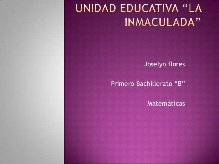 """Joselyn floresPrimero Bachillerato """"B""""           Matemáticas"""