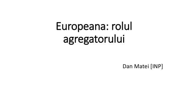 Matei europeana-rolul-agregatorului-2014-03-11