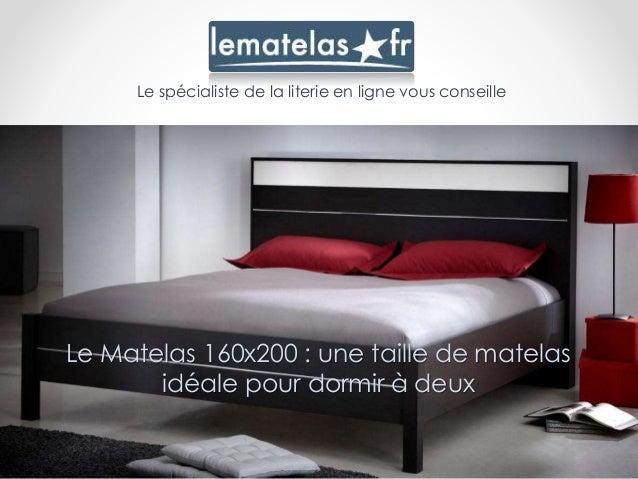 Le Matelas 160x200 : une taille de matelas idéale pour dormir à deux Le spécialiste de la literie en ligne vous conseille