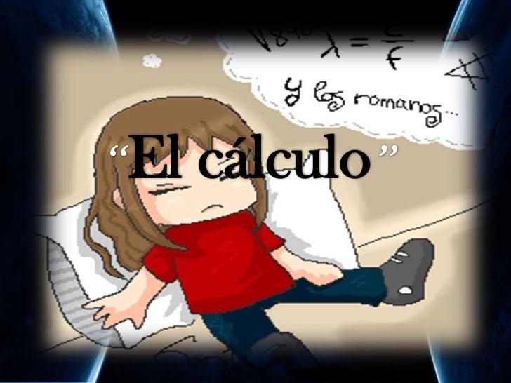 """""""El cálculo""""<br />"""