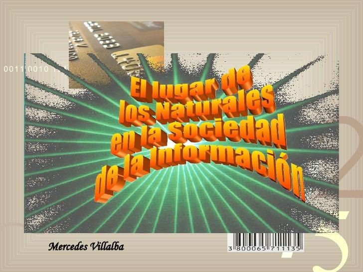 Mercedes Villalba El lugar de los Naturales en la Sociedad de la Información
