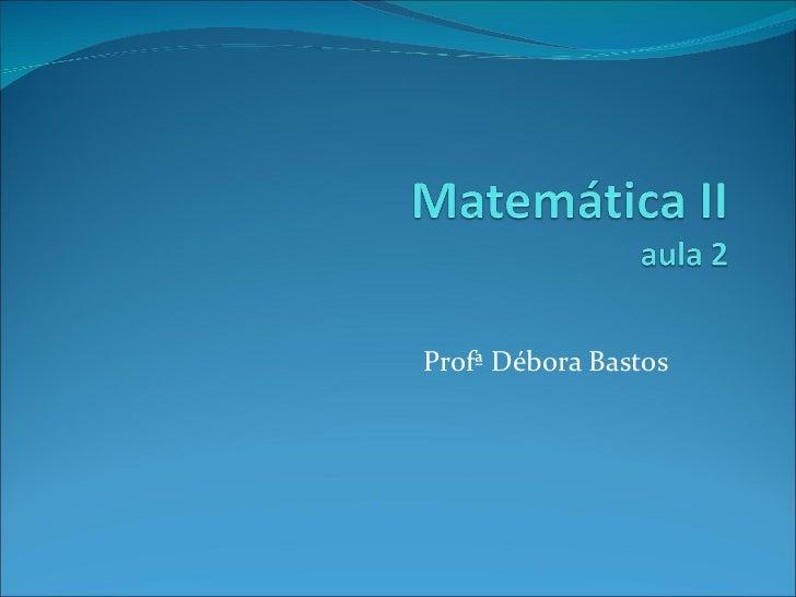 Profª Débora Bastos