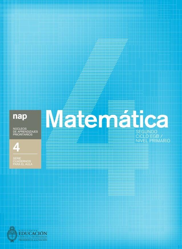 2  Cuadernos para el aula, matemática 4 - 1a ed. - Buenos Aires :  Ministerio de Educación, Ciencia y Tecnología de la Nac...