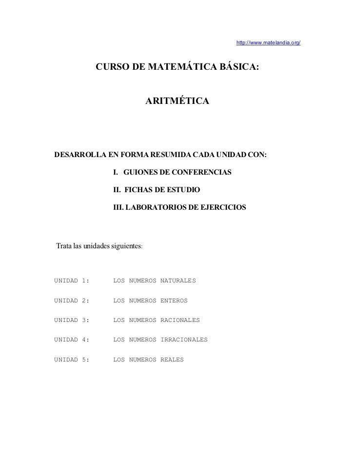 http://www.matelandia.org/             CURSO DE MATEMÁTICA BÁSICA:                                 ARITMÉTICADESARROLLA EN...