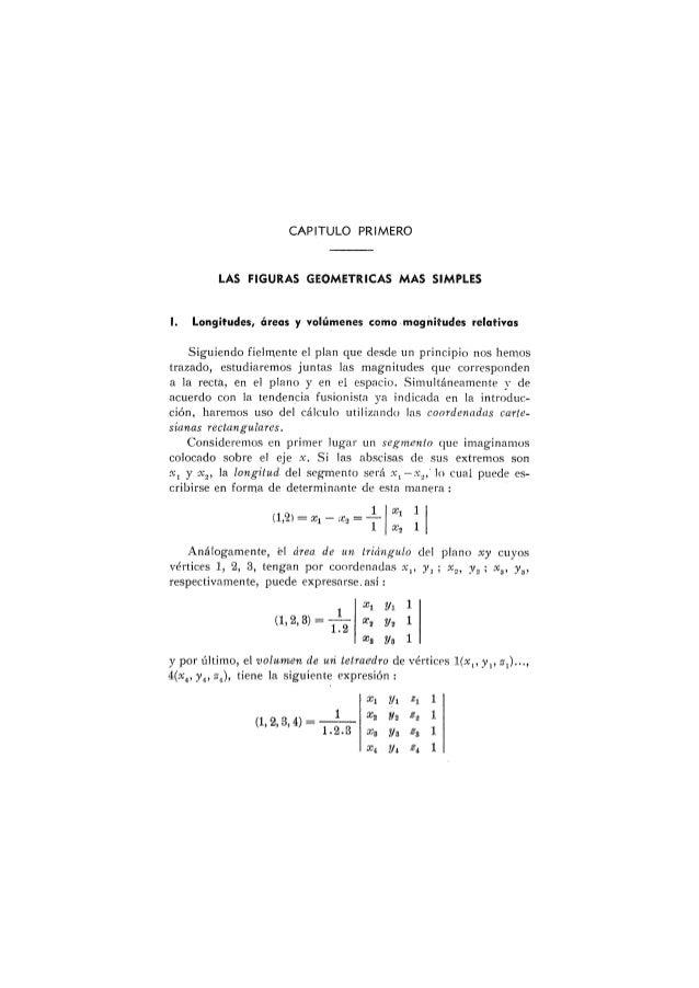 CAPITULO PR IMERO LAS FIGURAS GEOMETRICAS MAS SIMPLES 1. Longitudes, áreas y volúmenes como magnitudes relativas Siguiendo...