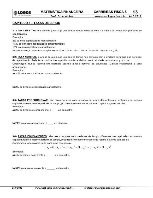 MATEMÁTICA FINANCEIRA CARREIRAS FISCAIS 13 Prof.: Brunno Lima www.cursologosjf.com.br ANO 2013 25/9/2013 www.facebook.com/...
