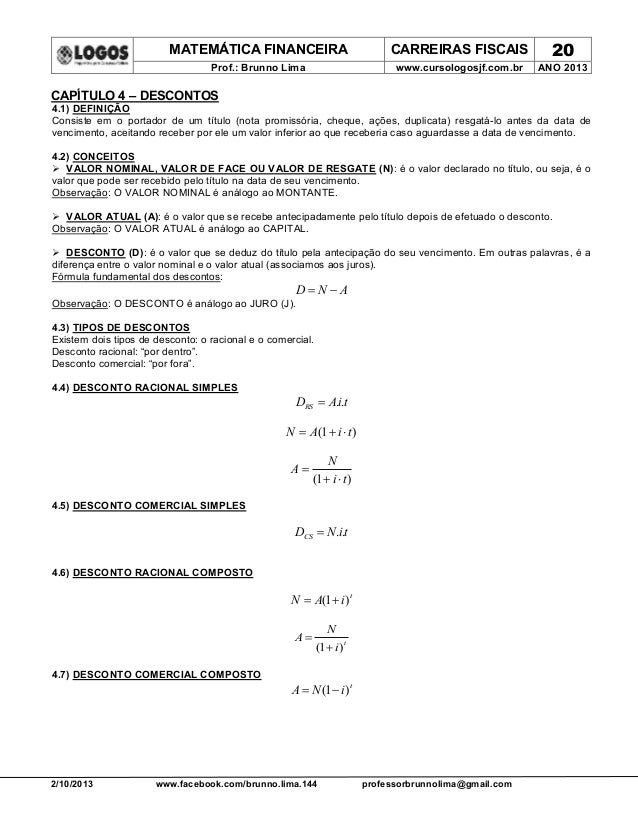 MATEMÁTICA FINANCEIRA CARREIRAS FISCAIS 20 Prof.: Brunno Lima www.cursologosjf.com.br ANO 2013 2/10/2013 www.facebook.com/...