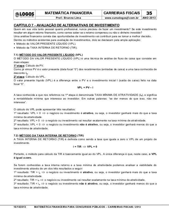 MATEMÁTICA FINANCEIRA CARREIRAS FISCAIS 35 Prof.: Brunno Lima www.cursologosjf.com.br ANO 2013 16/10/2013 MATEMÁTICA FINAN...