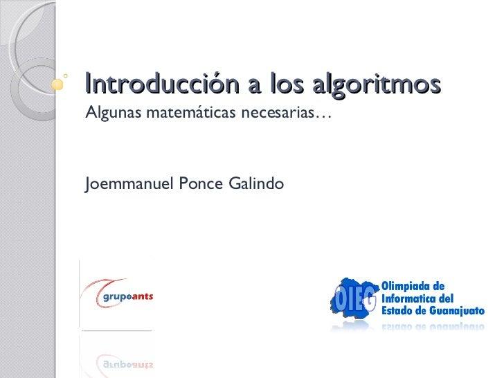 Introducción a los algoritmos Algunas matemáticas necesarias… Joemmanuel Ponce Galindo