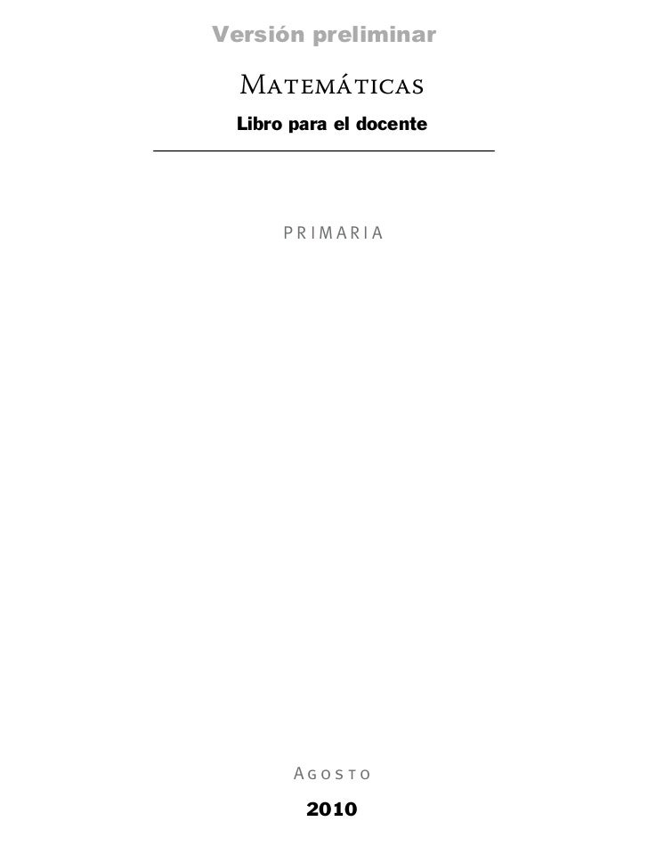 Versión preliminar  Matemáticas  Libro para el docente       PRIMARIA        Agosto         2010