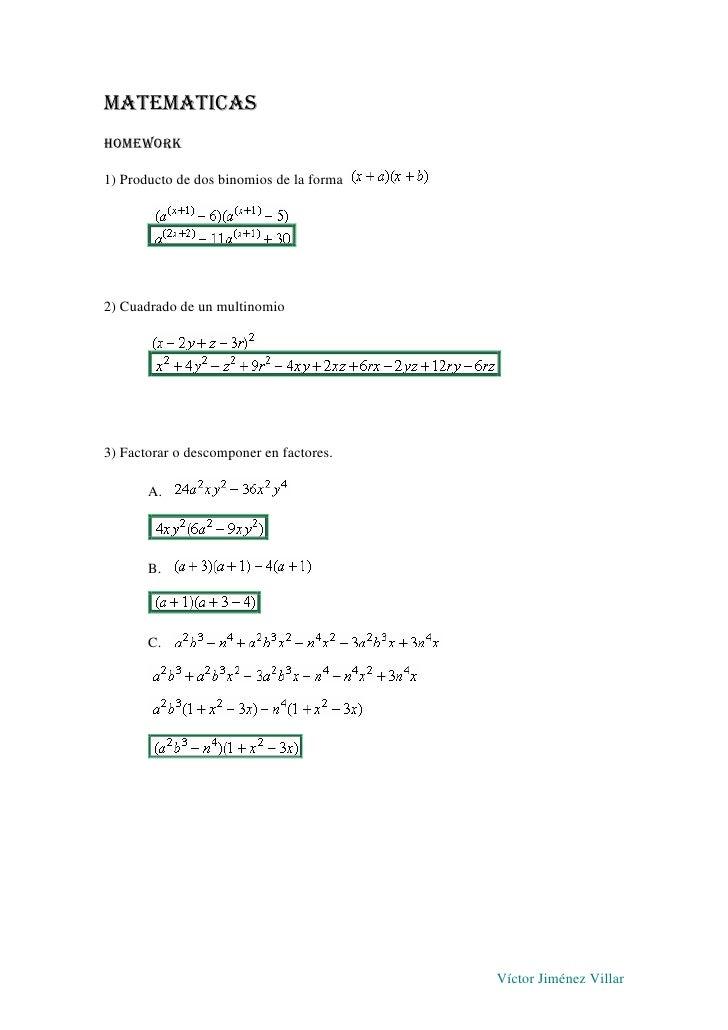 MATEMATICAS HOMEWORK  1) Producto de dos binomios de la forma     2) Cuadrado de un multinomio     3) Factorar o descompon...