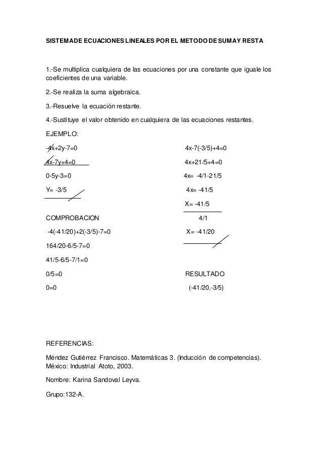 SISTEMADE ECUACIONES LINEALES POR EL METODO DE SUMAY RESTA 1.-Se multiplica cualquiera de las ecuaciones por una constante...