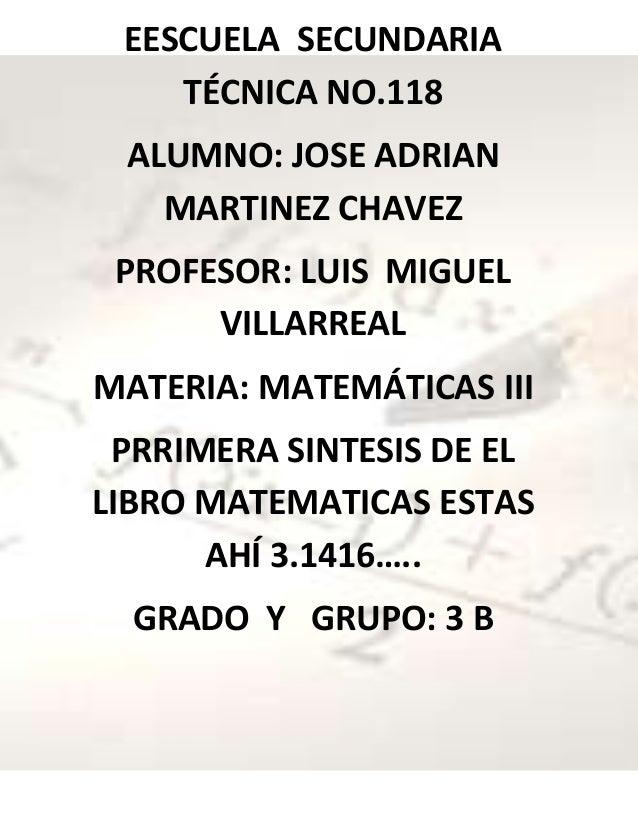 EESCUELA SECUNDARIA    TÉCNICA NO.118 ALUMNO: JOSE ADRIAN   MARTINEZ CHAVEZ PROFESOR: LUIS MIGUEL      VILLARREALMATERIA: ...