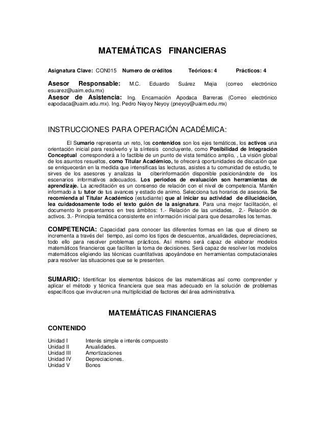 MATEMÁTICAS FINANCIERAS Asignatura Clave: CON015 Numero de créditos Teóricos: 4 Prácticos: 4 Asesor Responsable: M.C. Edua...