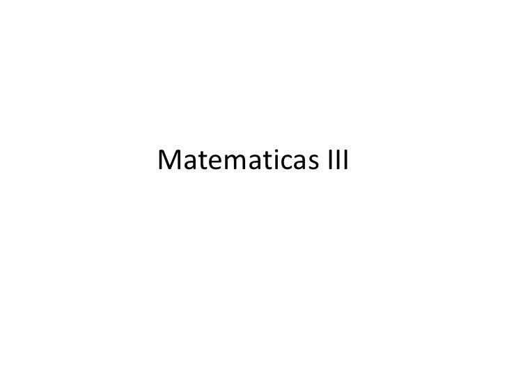 Matematicas III<br />