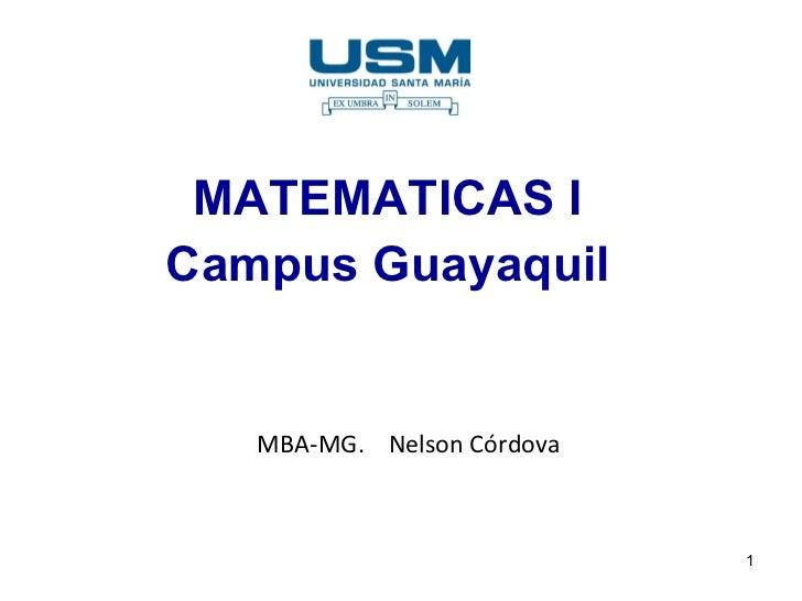 MATEMATICAS I Campus Guayaquil MBA-MG.  Nelson Córdova