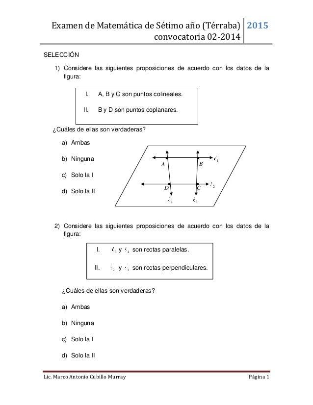 Examen de Matemática de Sétimo año (Térraba) convocatoria 02-2014 2015 Lic. Marco Antonio Cubillo Murray Página 1 SELECCIÓ...